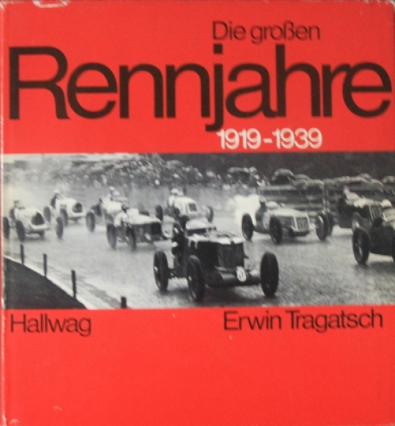 """Tragatsch """"Die großen Rennjahre 1919-1939"""" Motorsport-Historie 1973"""