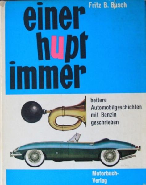 """Fritz B. Busch """"Einer hupt immer - Heitere Automobilgeschichten"""" Fahrzeughistorie 1964"""