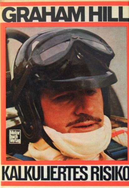 """Hill """"Kalkuliertes Risiko"""" Rennfahrer-Biographie 1972"""