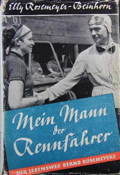 """Beinhorn """"Mein Mann der Rennfahrer"""" Rosemeyer-Biographie 1938"""