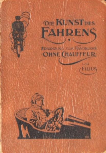 "Filius ""Die Kunst des Fahrens"" Fahrzeugtechnik 1922"