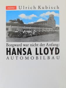 "Kubisch ""Borgward war nicht der Anfang - Hansa-Lloyd Automobile"" Borgward-Hansa-Historie 1986"