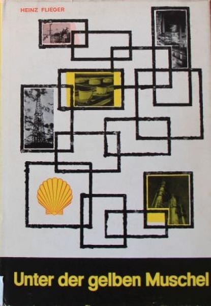 "Flieger ""Unter der gelben Muschel"" Shell-Firmenhistorie 1961"