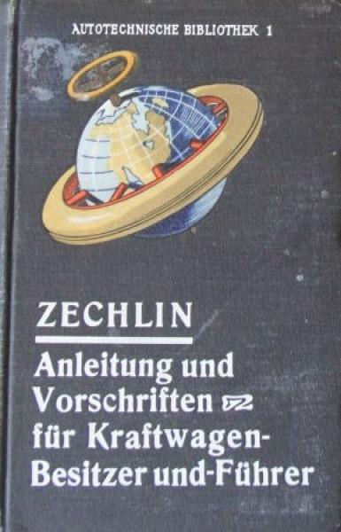 """Zechlin """"Anleitung und Vorschriften für Kraftwagenbesitzer"""" Fahrzeugtechnik 1914"""