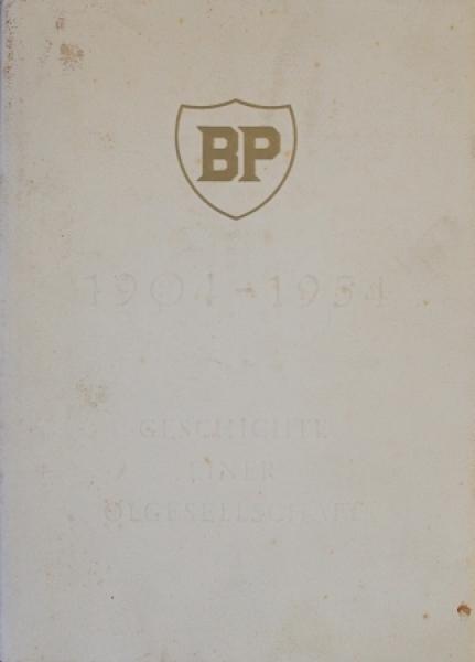 """""""BP Geschichte einer Oelgesellschaft 1904-1954"""" Firmenhistorie 1954"""