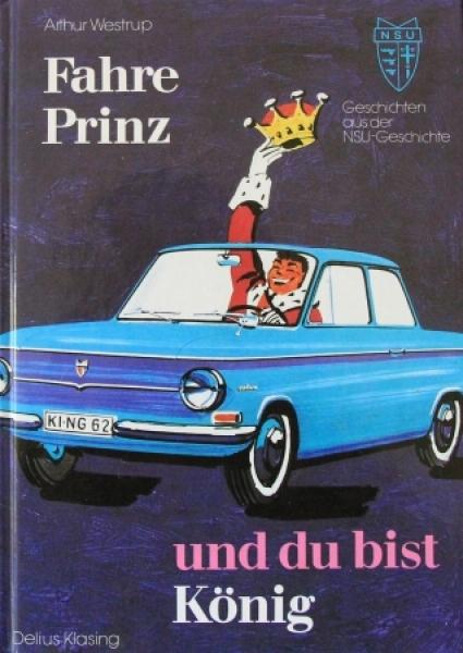 """Westrup """"Fahre Prinz und du bist König"""" NSU-Fahrzeughistorie 1995"""