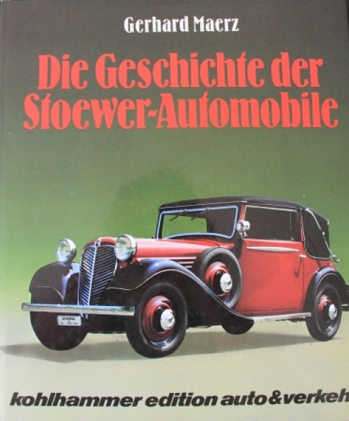 """Maerz """"Die Geschichte der Stoewer-Automobile"""" Stoewer-Historie 1983"""