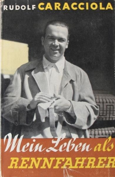 """Caracciola """"Mein Leben als Rennfahrer"""" Rennfahrerbiographie 1939"""