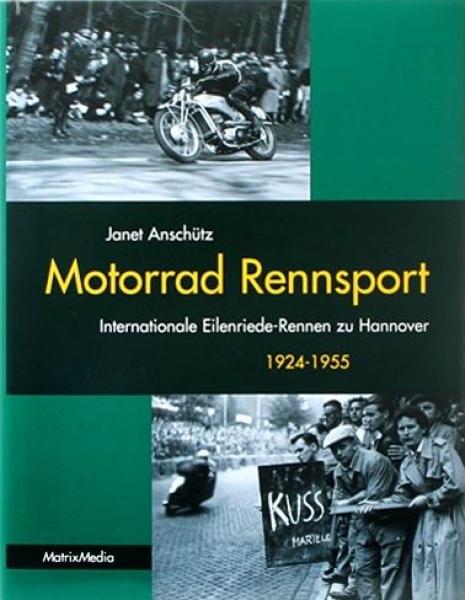 """Anschütz """"Motorrad Rennsport - Eilenriede Rennen 1924-1955"""" Motorrad-Sporthistorie 2009"""