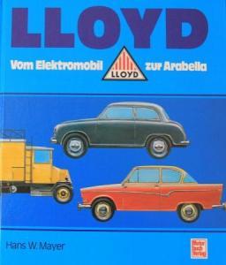 """Mayer """"Lloyd - Vom Elektromobil zur Arabella"""" Lloyd-Fahrzeughistorie 1989"""