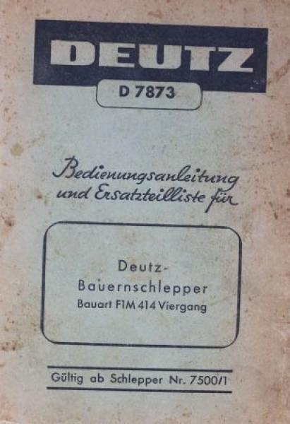 Deutz Bauernschlepper F1M 414 Viergang 1949 Bedienungsanleitung + Ersatzteilliste