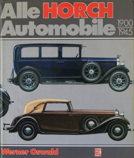 """Oswald """"Alle Horch Automobile 1900-1945"""" Horch-Historie 1979"""