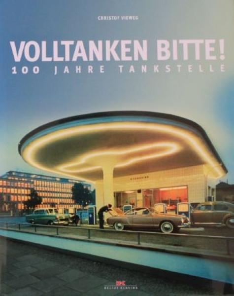 """Vieweg """"Volltanken bitte - 100 Jahre Tankstelle"""" Tankstellen-Historie 2011"""