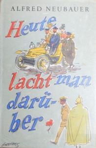 """Neubauer """"Heute lacht man darüber"""" Fahrzeug-Historie 1951 signierte und nummerierte Ausgabe"""