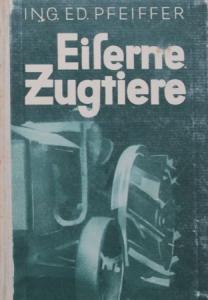 """Pfeiffer """"Eiserne Zugtiere"""" Hanomag-Traktor-Historie 1929"""