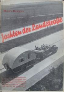 """Berger """"Jachten der Landstrasse"""" Wohnwagen-Historie 1938"""