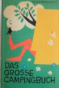 "Edler ""Das grosse Campingbuch"" 1962 Campinghistorie"