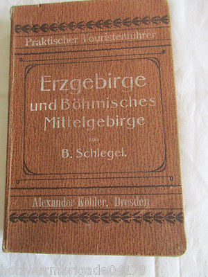 Schlegel Erzgebirge Böhmisches Mittelgebirge Touristenführer Köhler Dresden 1907