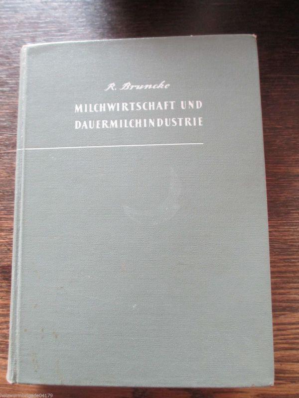 Milchwirtschaft und Dauermilchindustrie R. Bruncke 1958
