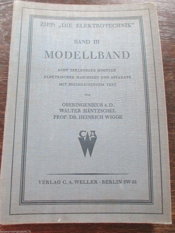 Modellband Band 3 zerlegbare Modelle elektr. Maschinen Apparate Häntzschel Wigge