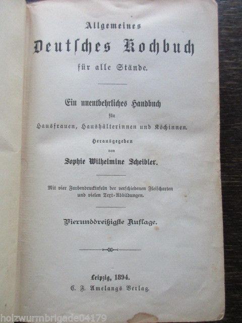 Sophie W. Scheibler allgemeines deutsches Kochbuch für alle Stände Leipzig 1894