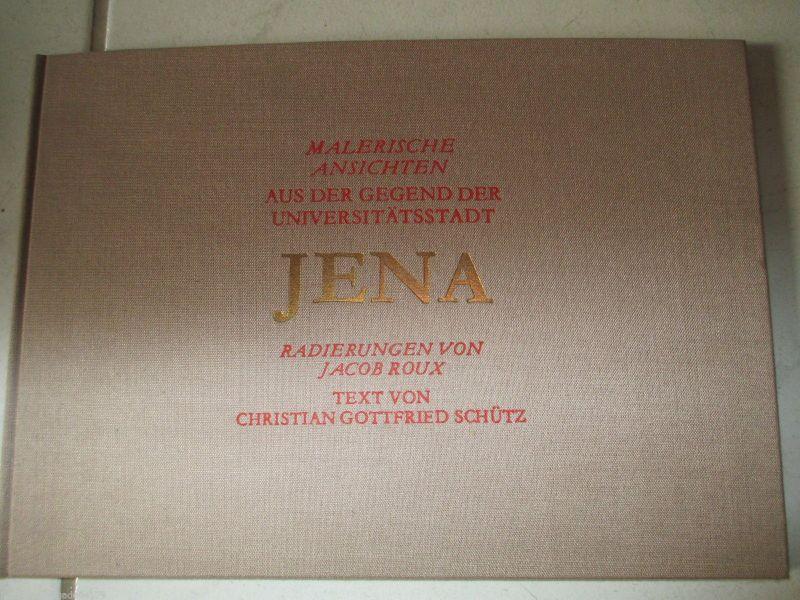 Jena Malerische Ansichten aus der Gegend Radierungen von Roux 1979
