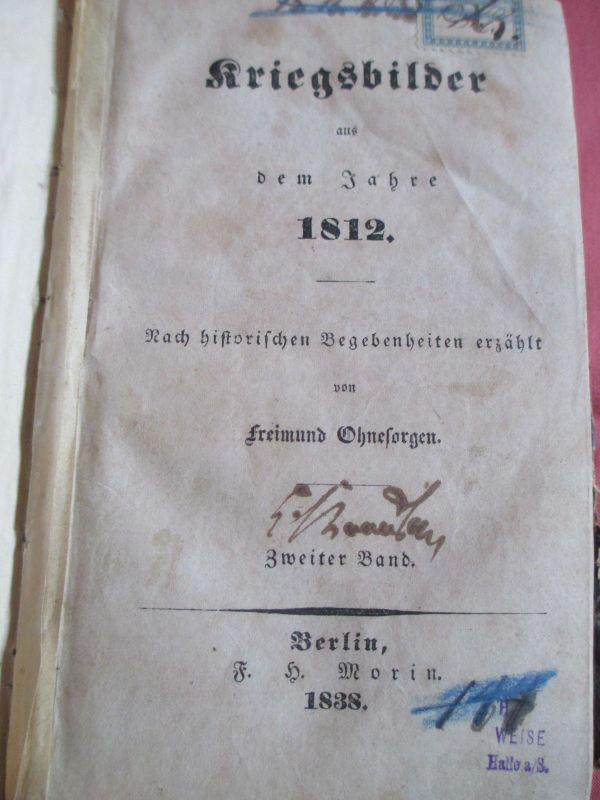 Kriegsbilder aus dem Jahr 1812  Freimund Ohnesorgen 2 Bände 1838 !!!