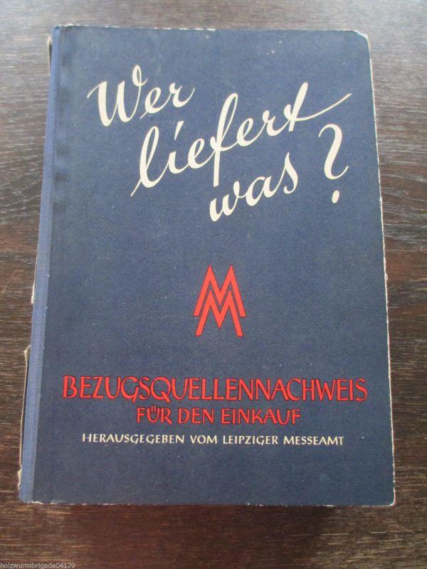 Wer liefert was? Bezugsquellennachweis Einkauf Messeamt Leipzig 1956 Rarität!!