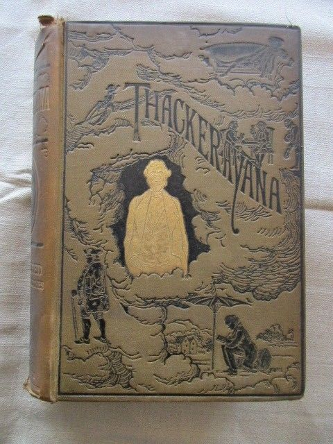Thackerayana  Notes and Anecdotes W. Thackeray Prachtausgabe um 1880