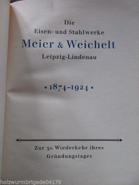 Eisen und Stahlwerke Meier & Weichelt Leipzig Lindenau 50. Jahre 1884-1924