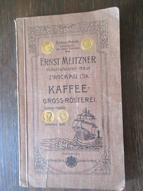 Ernst Meitzner Kolonialwaren Haus Zwickau Kaffee Großrösterei Katalog um 1910