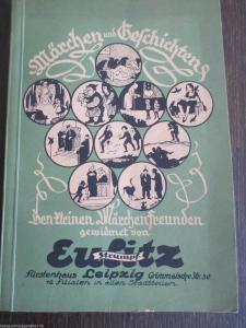 Märchen und Geschichten, den kleinen Märchenfreunden gew. v. Eulitz 1927 selten!