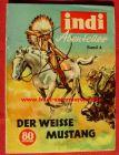 """Komplettes Sammelbilder-Album """"Indi Abenteuer"""". Bill Kenny-Abenteuer, Band 4, Der wei�e Mustang. Indi-Bildvertrieb, Hamburg 1954. (intern 2-097)"""