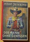 """(1012848) Billy Jenkins-Buch mit Widmung ! 1950. Billy Jenkins Wild-West-Erz�hlungen, Band 14 """"Der Mann ohne Gewissen"""". Von Gerhard Carsjens."""