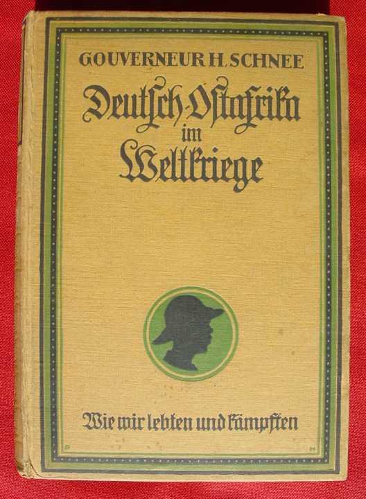 (2001110) Dr. Schnee. Deutsch-Ostafrika im Weltkriege. 442 S., 1919 Leipzig, Quelle u. Meyer Verlag. Siehe bitte Beschreibung u. Bilder