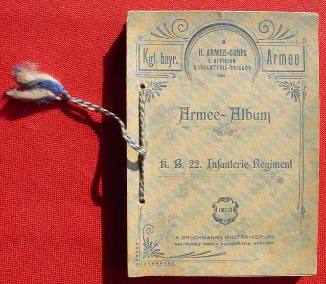 """(2001586) """"Armee-Album des K.B. 22. Infanterie-Regiment"""" 1912 / 13. Bruckmann's Militär-Verlag, Frhr. v. Holzschuher, München. Siehe bitte Beschreibung u. Bilder ..."""