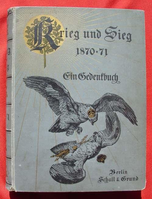 (2002430) Pflugk-Harttung Krieg und Sieg 1870-71. Gedenkbuch. Berlin 1895. Siehe bitte Beschreibung u. Bilder