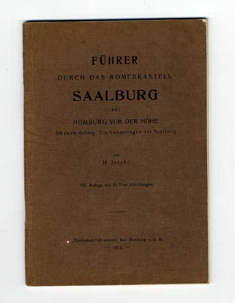 Hessen Taunus Bad Homburg Römer Limes Kastell Saalburg Geschichte 1913