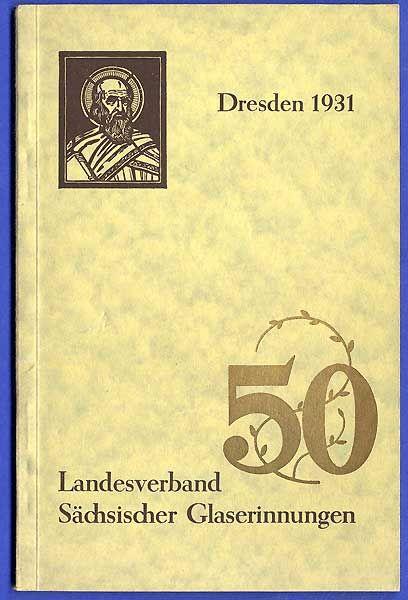 Sachsen Dresden Handwerk Glas Glaser Innung Verbandstag Festschrift 1931