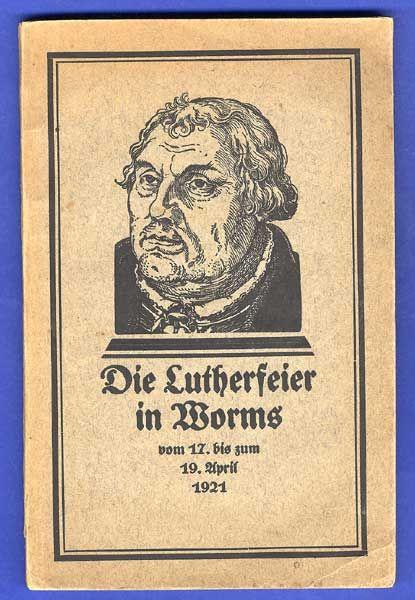 Rhein Hessen Worms Mittelalter Kirche Reformation Luther Feier Festschrift 1921