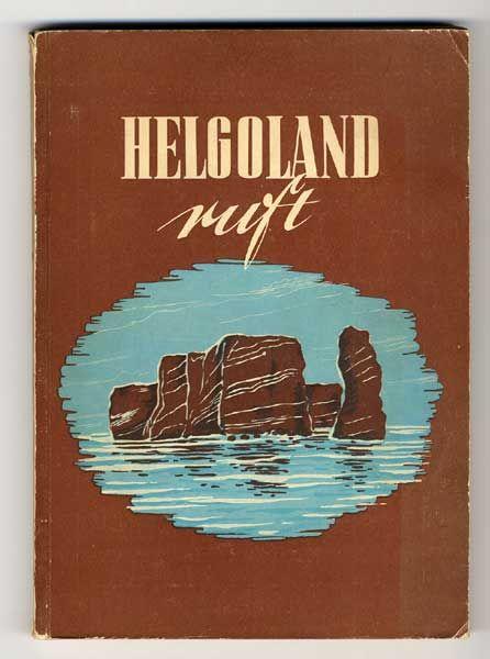Nordsee Insel Helgoland Geschichte Landschaft Volkskunde Heimat Buch 1952