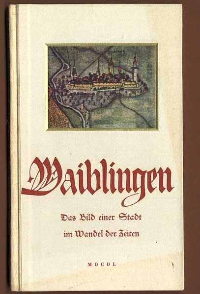 Württemberg 700 Jahre Waiblingen Rems Stadt Geschichte Chronik Festschrift 1950