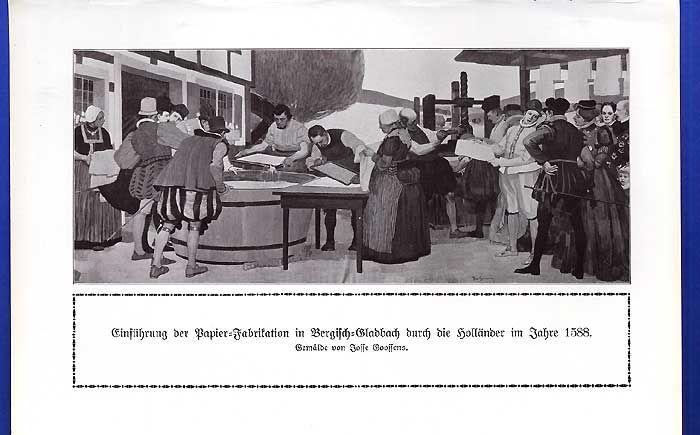 Papier Fabrikation in Bergisch Gladbach durch die Holländer 1588 Kunstdruck 1914