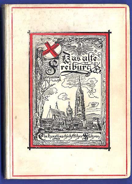 Baden Schwarzwald Alt Freiburg Stadt Geschichte Architektur Baukunst Buch 1895