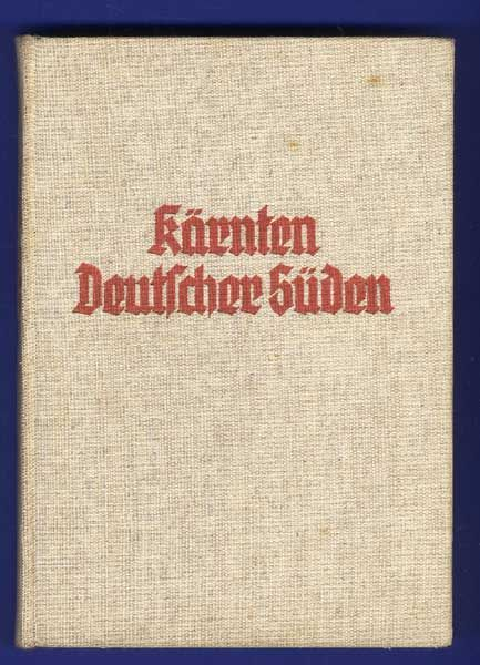 Österreich Alpen Kärnten Geschichte Heimat Volkskunde Märchen Buch 1938
