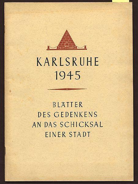 Baden Karlsruhe Stadt Geschichte Krieg Zerstörung Wiederaufbau Kunst Grafik 1948