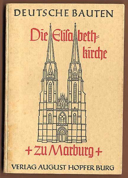 Hessen Marburg Elisabeth Kirche Architektur Baukunst Deutsche Bauten 1938