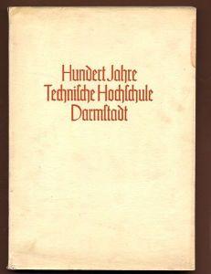Hessen Darmstadt 100 Jahre Technische Hochschule Festschrift von 1936