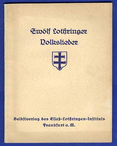 Frankreich Elsaß Lothringen Musik Heimat und Volkslieder Buch 1933