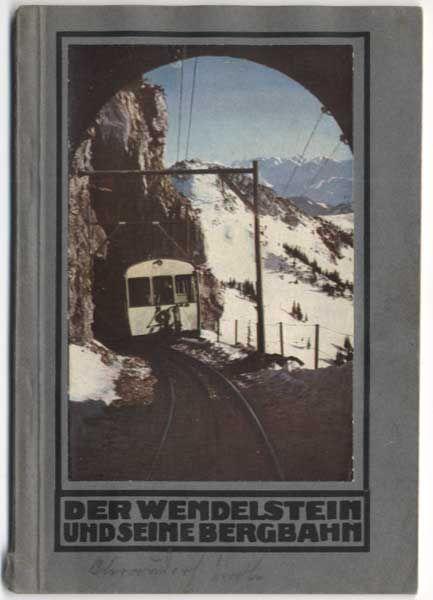 Bayern Alpen Wendelstein Bergbahn Geschichte Reise Tourismus Wintersport 1925
